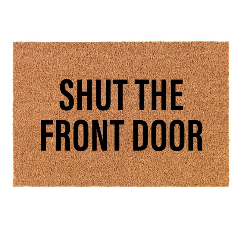 Doormat Shut the Front Door