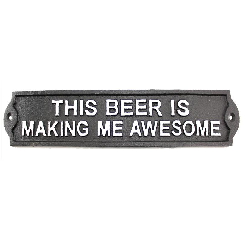 Beer Makes Me Awesome Sign