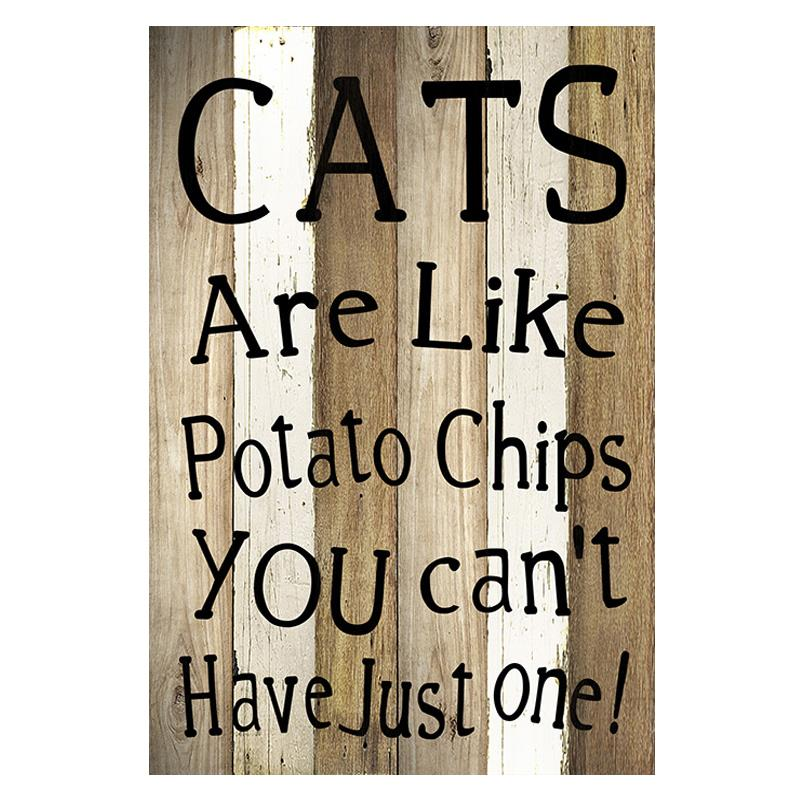 Cats Are Like Chips Plaque