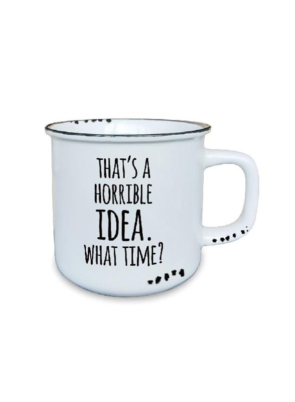 Horrible Idea Mug 10oz