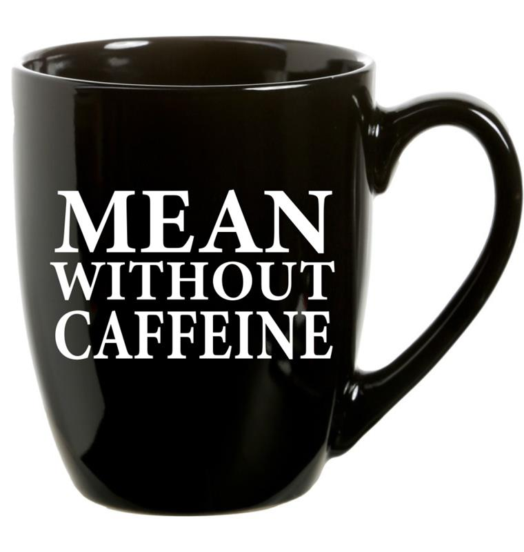 Mug Mean Caffeine  21oz